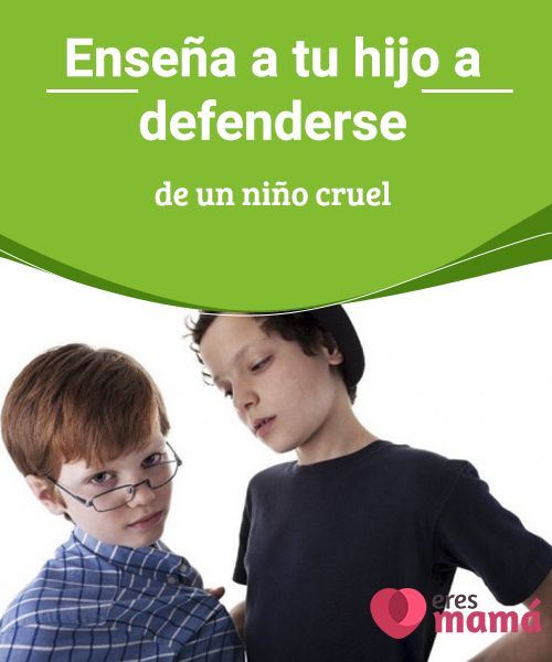 Enseña a tu hijo a defenderse de un niño cruel Se habla mucho de #bullying o acoso #escolar, mas no se especifica cómo ayudar a nuestros hijos. Descubre aquí cómo enseñarle a defenderse de un #niño #cruel.