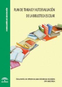Libro: Plan de trabajo y autoevaluación de la biblioteca escolar DR1/BECREA