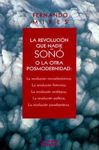 La Revolución que nadie soñó. Fernando Mires