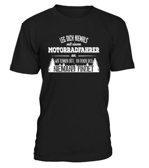 # Lege dich nie mit 'nem Motorradfahrer an .  Lege dich niemals mit einem Motorradfahrer an - wir kennen Orte, an denen dich niemand findet ;)Garantiert sichere Bezahlung: Kreditkarte   Paypal   Überweisung