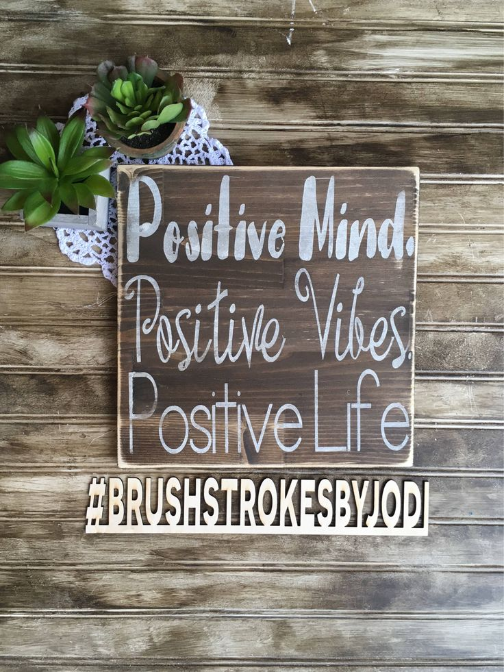 Positive minds, vibes, life, rustic wood sign, handpainted wooden sign, positive signs, inspirational sign, motivational sign, wooden sign by BrushstrokesByJodi on Etsy https://www.etsy.com/ca/listing/506898540/positive-minds-vibes-life-rustic-wood
