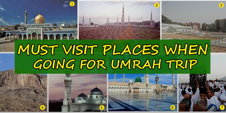 Must Visit Places When Going For Umrah Trip.