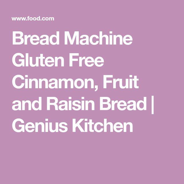 Bread Machine Gluten Free Cinnamon, Fruit and Raisin Bread   Genius Kitchen