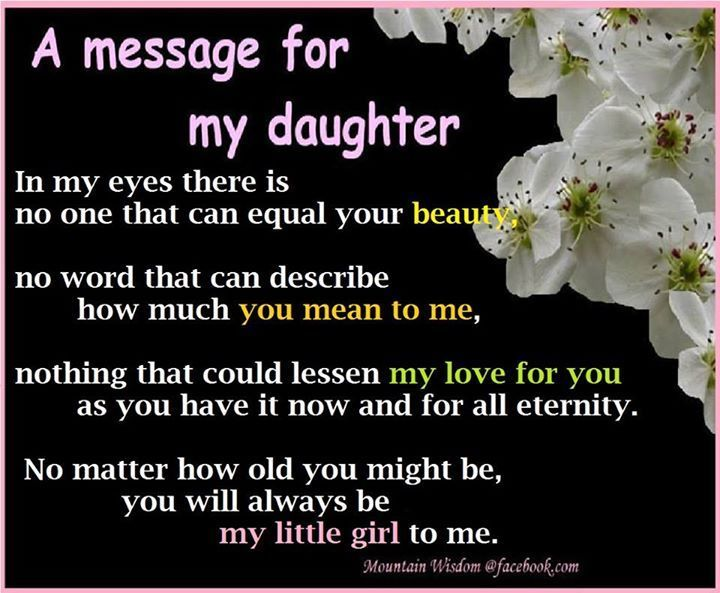 A Message For My Daughter Pictures, Photos, and Images for Facebook, Tumblr, Pinterest, and Twitter