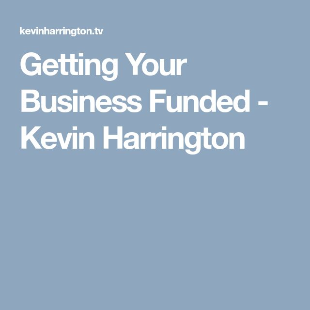 Getting Your Business Funded - Kevin Harrington
