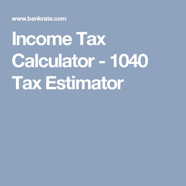 Income Tax Calculator - 1040 Tax Estimator