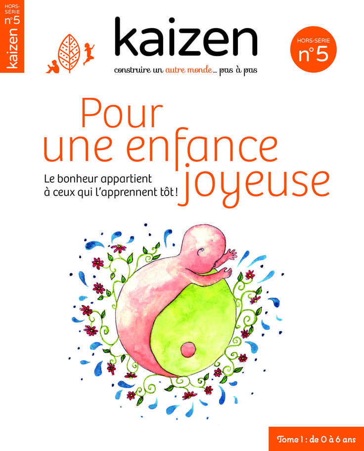 """Hors-série 5 """"Pour une enfance joyeuse, le bonheur appartient à ceux qui l'apprennent tôt !"""" - Kaizen magazine"""