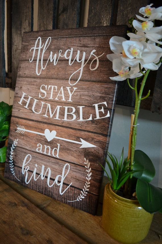 14 x 20 Inch Always Stay Humble and Kind canvas by SOLartDesigns