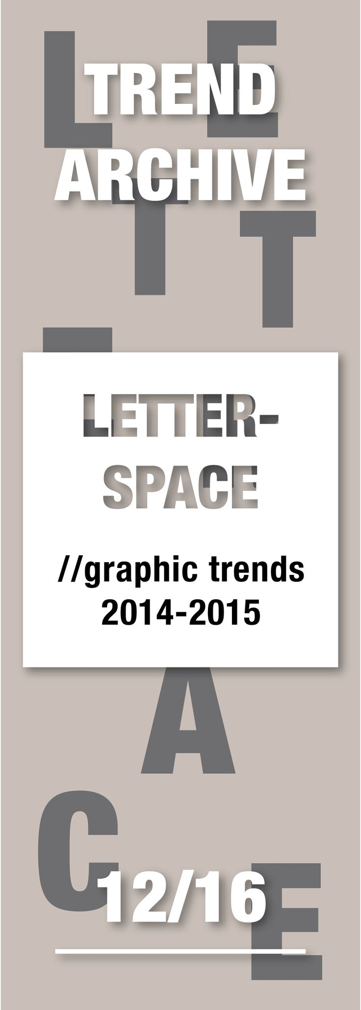 Poster design trends 2015 -  Type Typography Letterspace Graphicdesigntrends Graphicdesign Design Trends Trendarchive