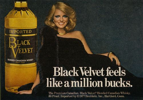 Black Velvet Canadian Whiskey, 1977 ..These ads were everywhere in the 70's, in magazines and on giant billboards.