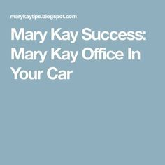 Mary Kay Success: Mary Kay Office In Your Car
