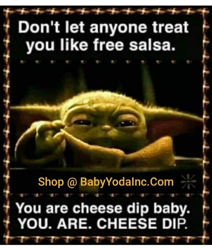 You Re Cheese Dip Baby Baby Yoda Yoda Funny Yoda Meme Star Wars Memes