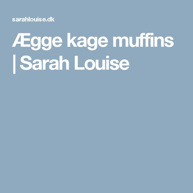 Ægge kage muffins | Sarah Louise