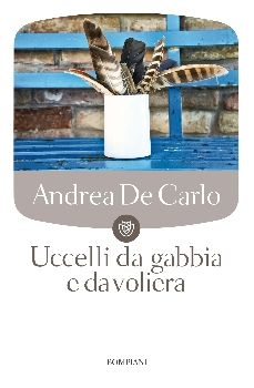 Uccelli da gabbia e da voliera - Andrea De Carlo