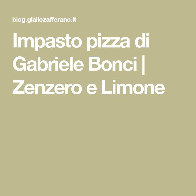Impasto pizza di Gabriele Bonci   Zenzero e Limone
