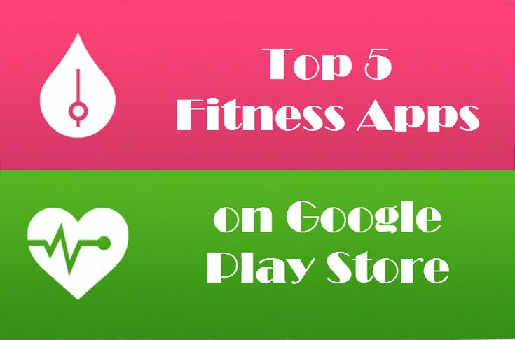 The 5 Top Fitness Apps on Google Play Store That Helps You Keep Obesity at Bay