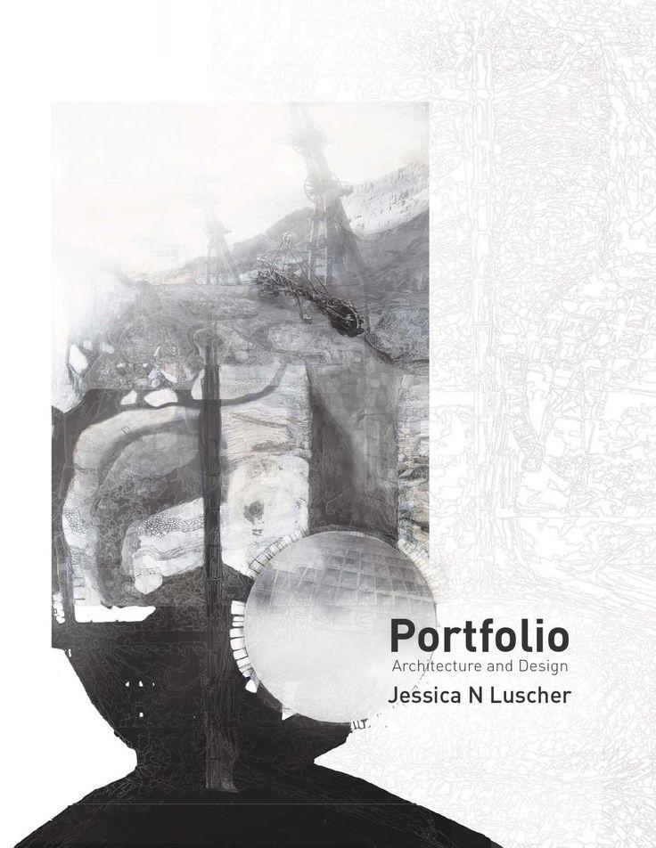 Jessica N Luscher RISD BArch Portfolio July 2014  This portfolio summarizes my…