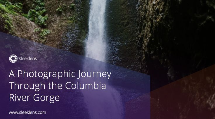 A Photographic Journey Through the Columbia River Gorge