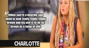 :). Geordie shore. Quote. Charlotte