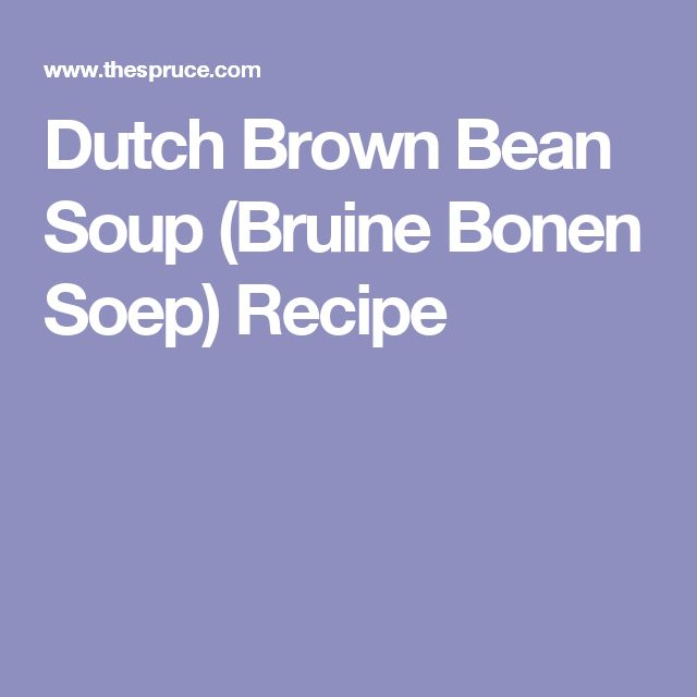 Dutch Brown Bean Soup (Bruine Bonen Soep) Recipe