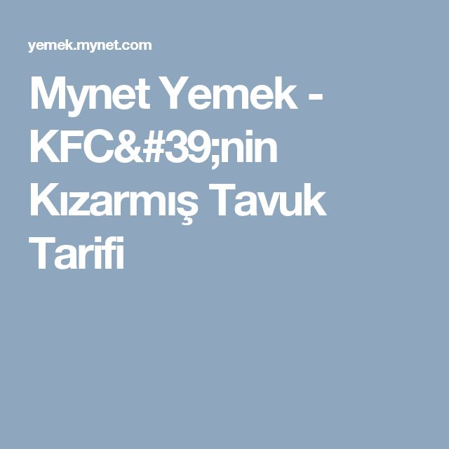 Mynet Yemek - KFC'nin Kızarmış Tavuk Tarifi