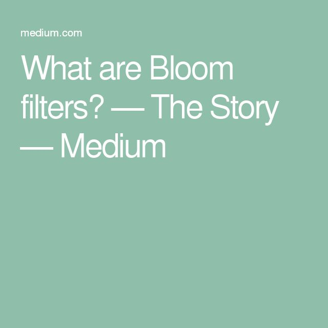 What are Bloom filters? — The Story — Medium