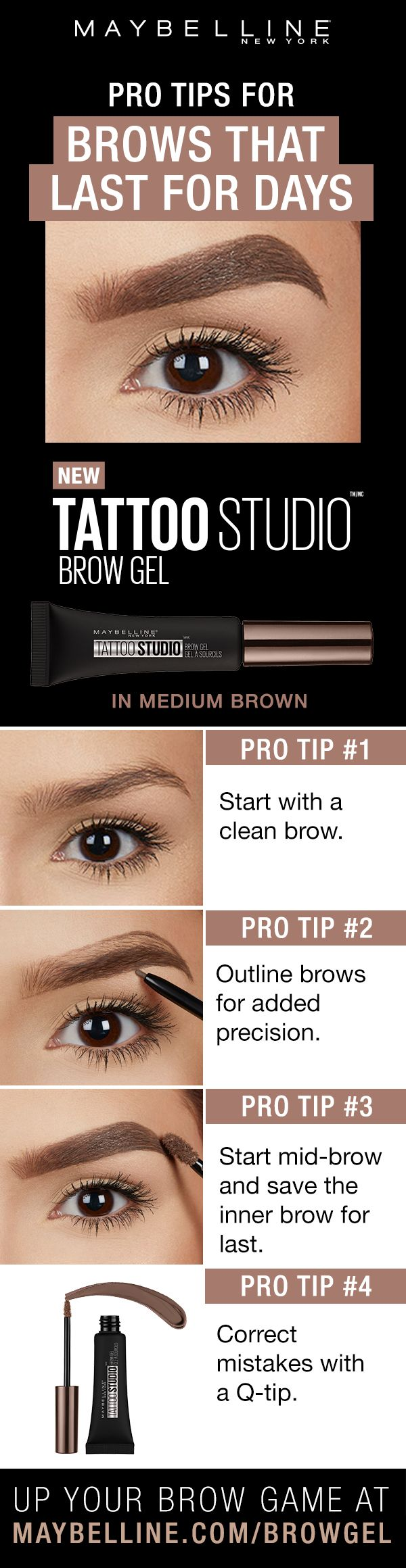 Tattoo Studio Waterproof Eyebrow Gel creates fuller-looking definition that last for days. Fill and color your eyebrows with this ultra-resistant and waterproof eyebrow gel. The sculpting tip and eyebrow spoolie brush work together to create fuller-looking eyebrows that last for days. Make sure to start off with a clean brow, For added precision, you can line brows with Brow Micro Pencil and start applying the gel in the middle of the brow to the tip. And to clean up brows, use a Q-Tip!