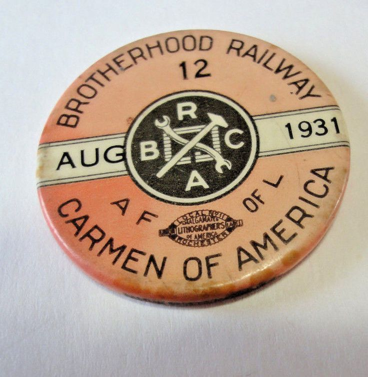 1931 Brotherhood Railway #12 A F of L Carmen of America Union Pinback/Button