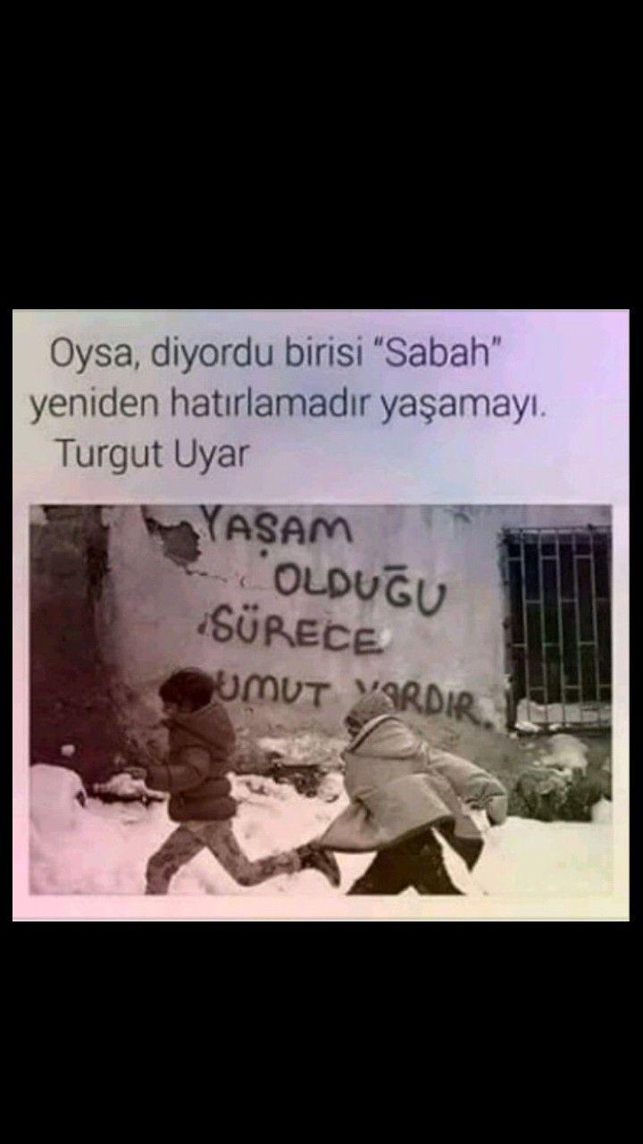 Oysa diyordu birisi Sabah yeniden hatırlamadır yaşamayı Turgut Uyar