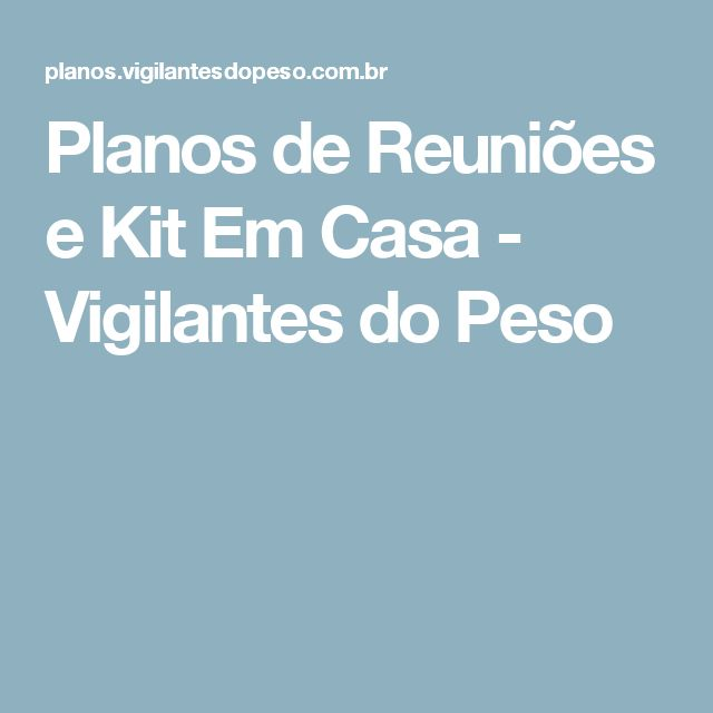 Planos de Reuniões e Kit Em Casa - Vigilantes do Peso