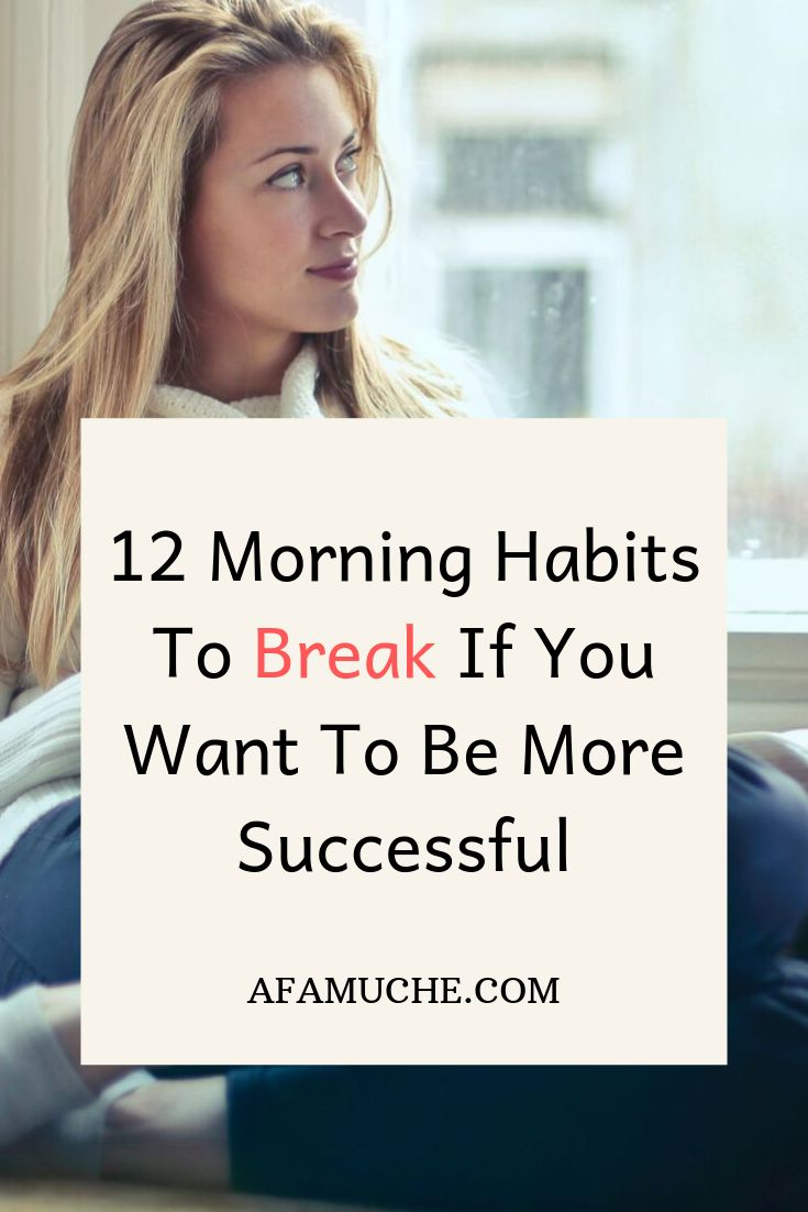 12 Morning habits to break if you want to be more successful