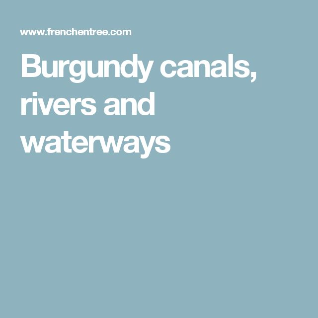 Burgundy canals, rivers and waterways