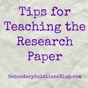 Tips for Teaching The Research Paper | Secondary Solutions