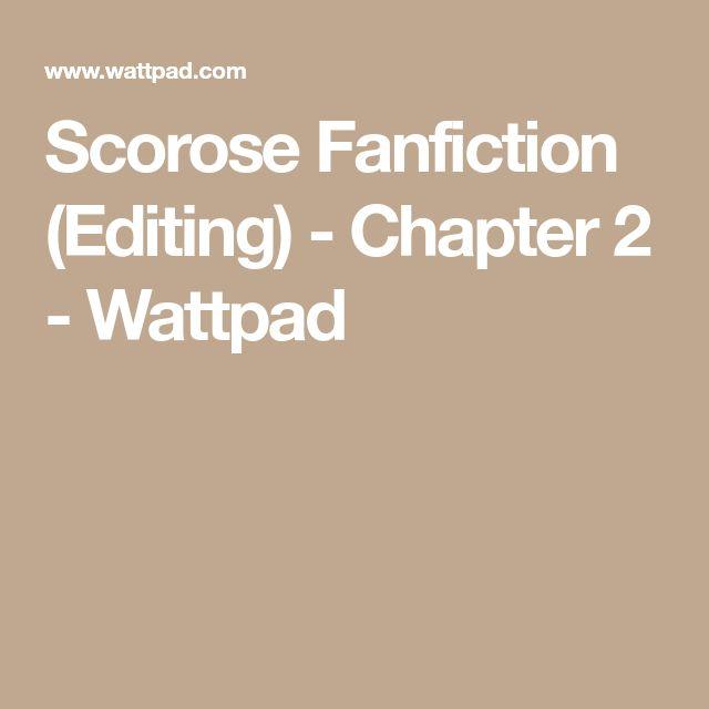 Scorose Fanfiction (Editing) - Chapter 2 - Wattpad