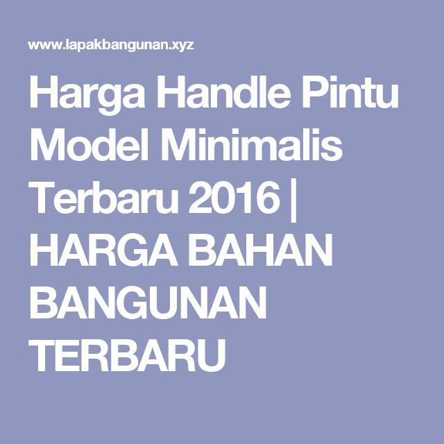 Harga Handle Pintu Model Minimalis Terbaru 2016 | HARGA BAHAN BANGUNAN TERBARU