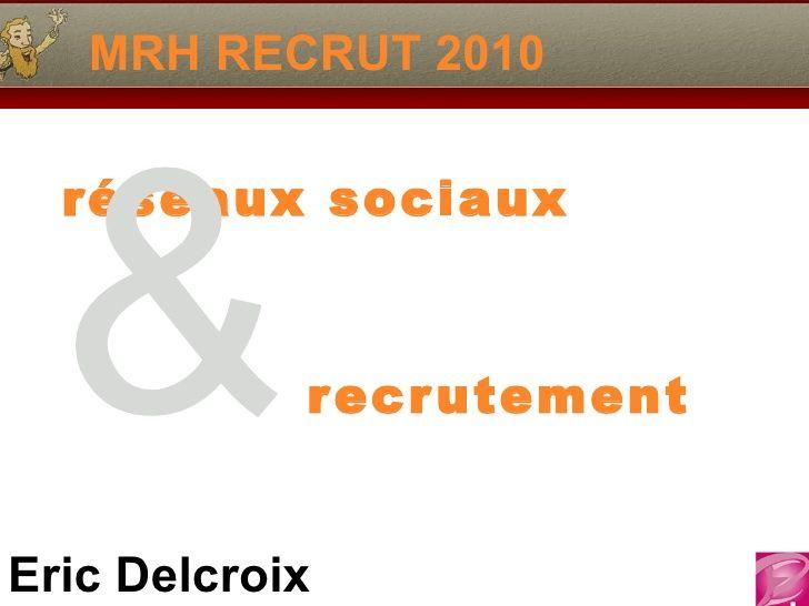 réseaux sociaux & recrutement by eric delcroix via Slideshare