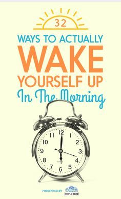32 Ways To Actually Wake Yourself Up In The Morning...