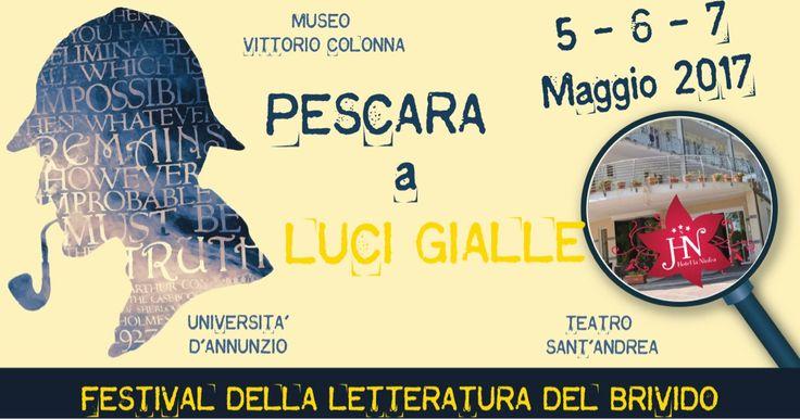 Pescara a LUCI GIALLE, la prima edizione del Festival della letteratura del brivido... 3 GIORNI DA PAURA... Noi vi aspettiamo, contattateci per richiedere un preventivo gratuito allo 085 4491453 oppure visita il nostro sito: www.hotellaninfea.it  #hotellaninfea #montesilvano #pescara #festivaldelbrivido #letteraturagialla #librigialli #relax #cultura