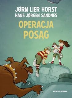 "Przeczytałam książkę: ""Operacja Posąg"" Jørn Lier Horst, Hans Jørgen Sandnes"