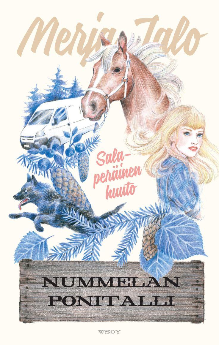 Nummelan ponitalli. Salaperäinen huuto. Merja Jalo  Cover illustration Oili Kokkonen Cover design and new series identity Riikka Turkulainen