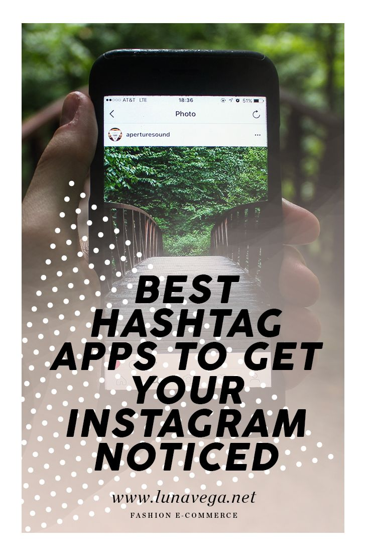 The best hashtag apps to get your Instagram noticed.