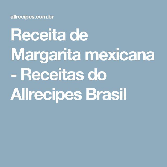 Receita de Margarita mexicana - Receitas do Allrecipes Brasil