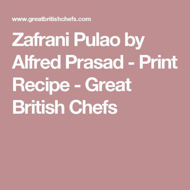 Zafrani Pulao  by Alfred Prasad - Print Recipe - Great British Chefs