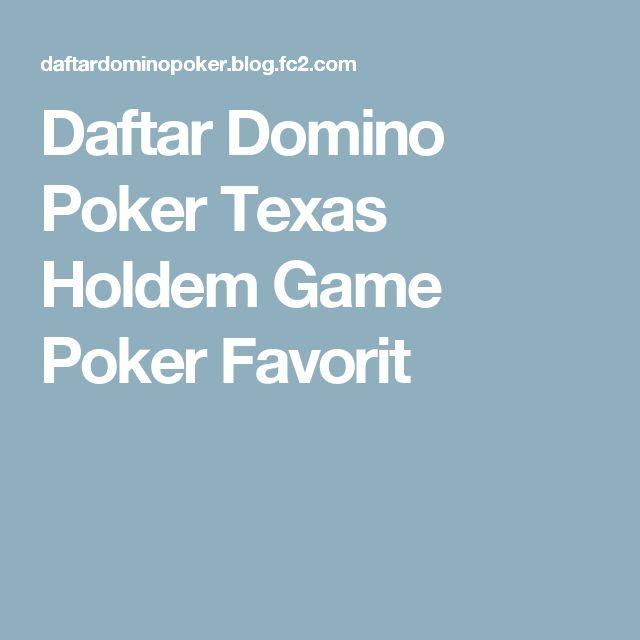 Daftar Domino Poker  Texas Holdem Game Poker Favorit