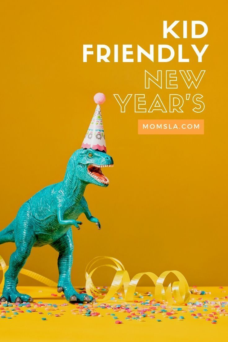 Best Things To Do On New Year S Eve For The Whole Family New Years Eve Events Los Angeles Holidays New Years Countdown