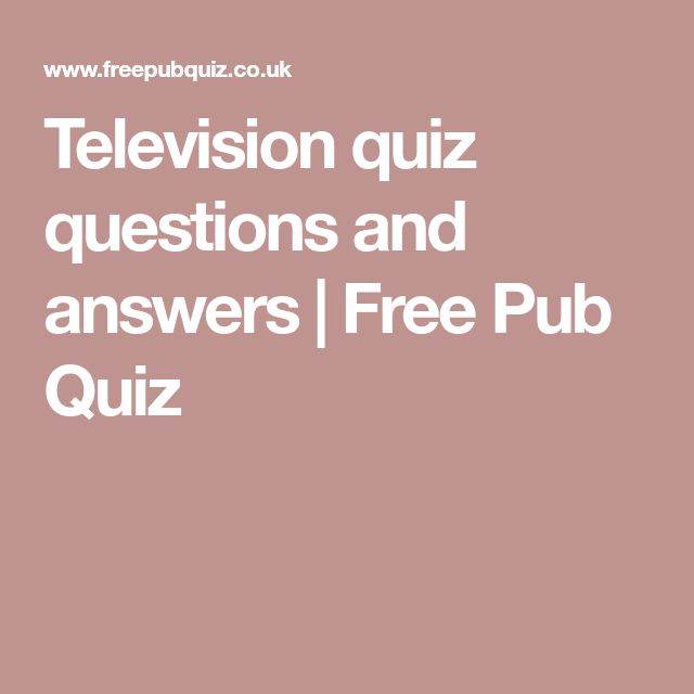 Television quiz questions and answers | Free Pub Quiz