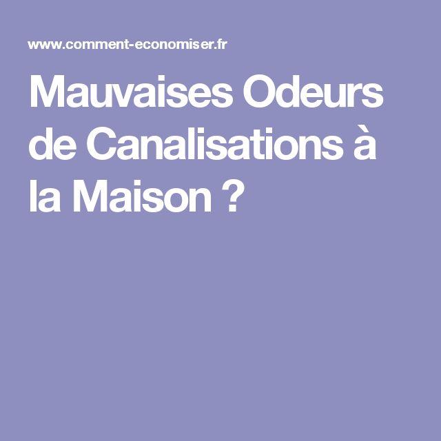 Beautiful Mauvaises Odeurs De La Maison With Mauvaise Odeur Maison Ancienne