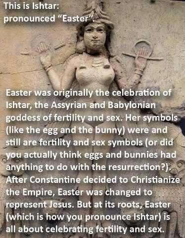Well Easter will never be the same now, sex and fertility...really Constantine, really?  You couldn't have chosen a different day?