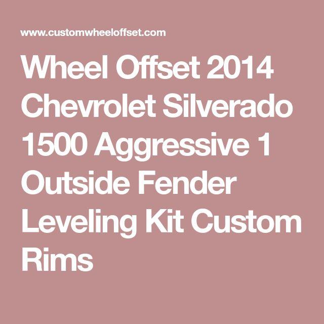 Wheel Offset 2014 Chevrolet Silverado 1500 Aggressive 1 Outside Fender Leveling Kit Custom Rims