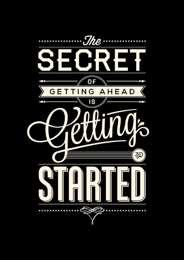 Secret Of Getting Ahead by Tom Ritskes #typography #inspiration #success